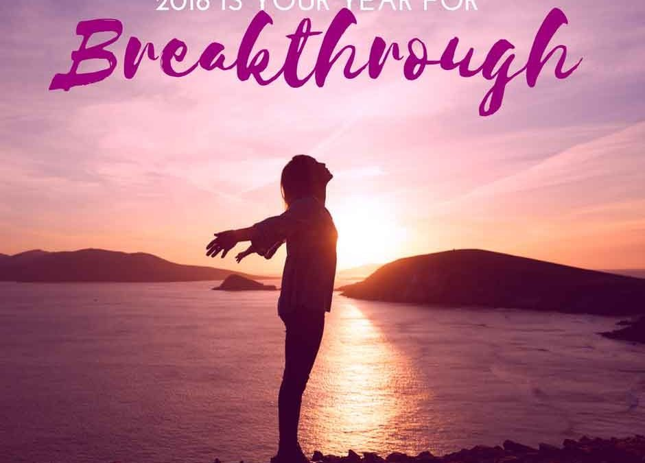 2018—Your Year for Breakthrough