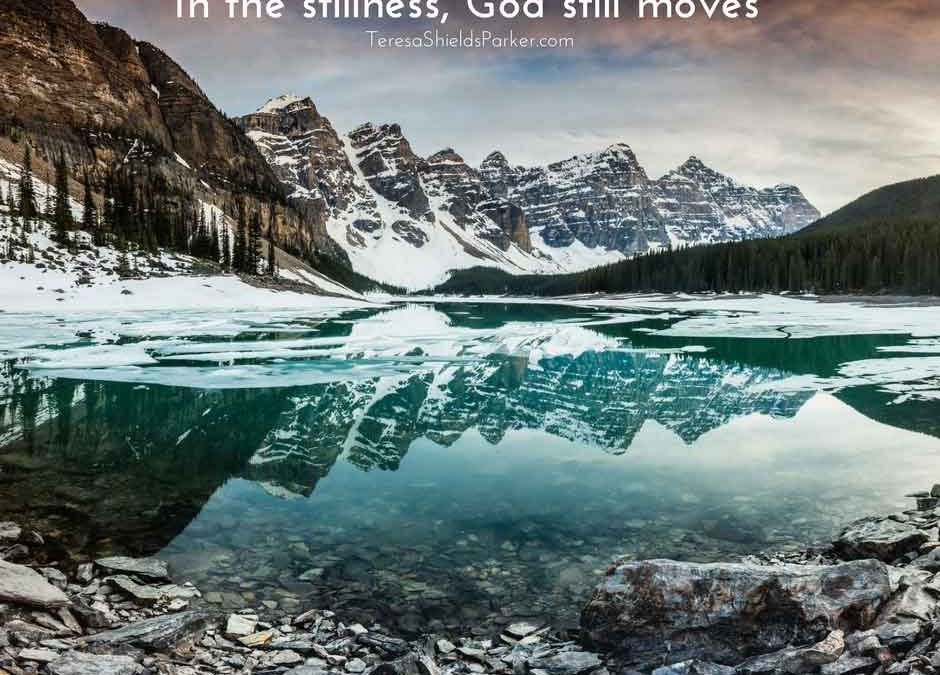In the Stillness, God Still Moves